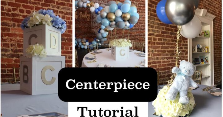 DIY Baby Shower Centerpiece Tutorial | ABC Blocks, Hot air Balloon, and Floating Teddy Bear