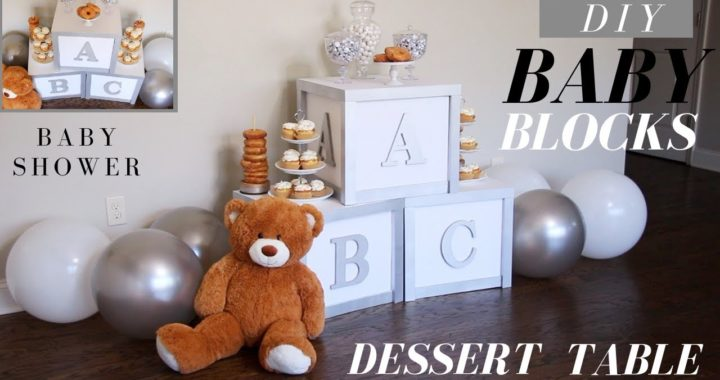 DIY Baby Shower Decor | Baby Blocks Gender Neutral Baby Shower | DIY Dessert Table