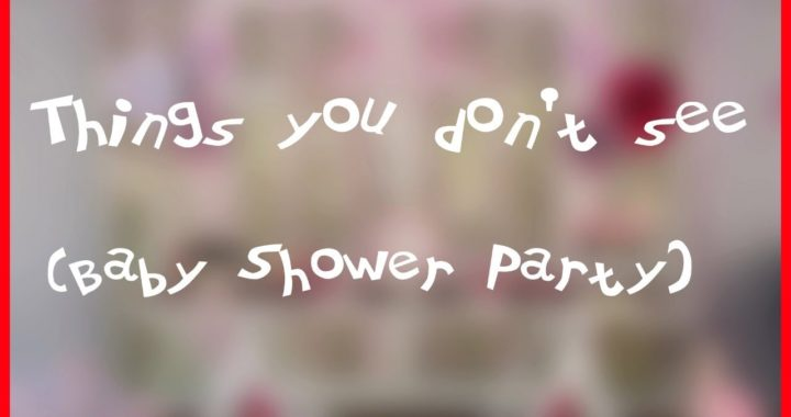 Things you don't see Baby Shower Party (Cosas que no vio 2019)